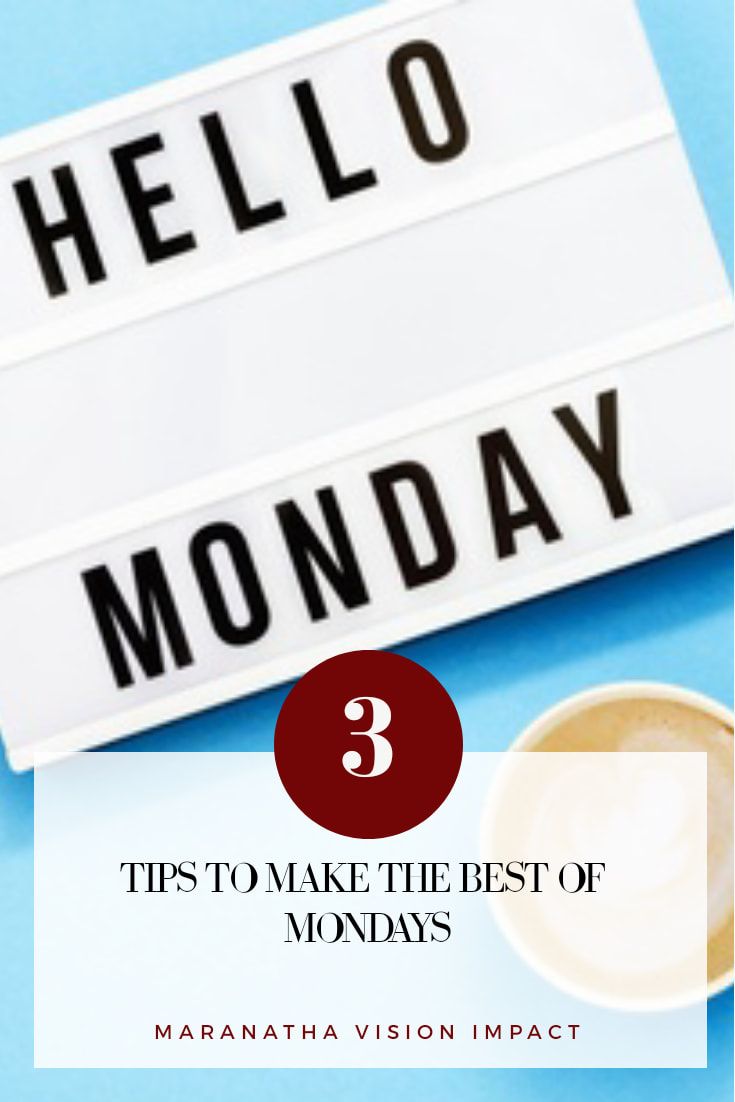 3 TIPS TO MAKE THE BEST OF MONDAYS